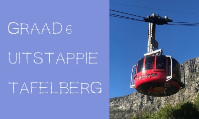 GRAAD 6 UITSTAPPIE TAFELBERG 2019 GRADE 6 OUTING TABLE MOUNTAIN